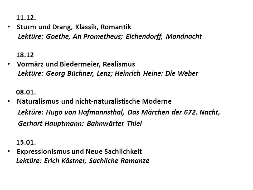 11.12. Sturm und Drang, Klassik, Romantik. Lektüre: Goethe, An Prometheus; Eichendorff, Mondnacht.