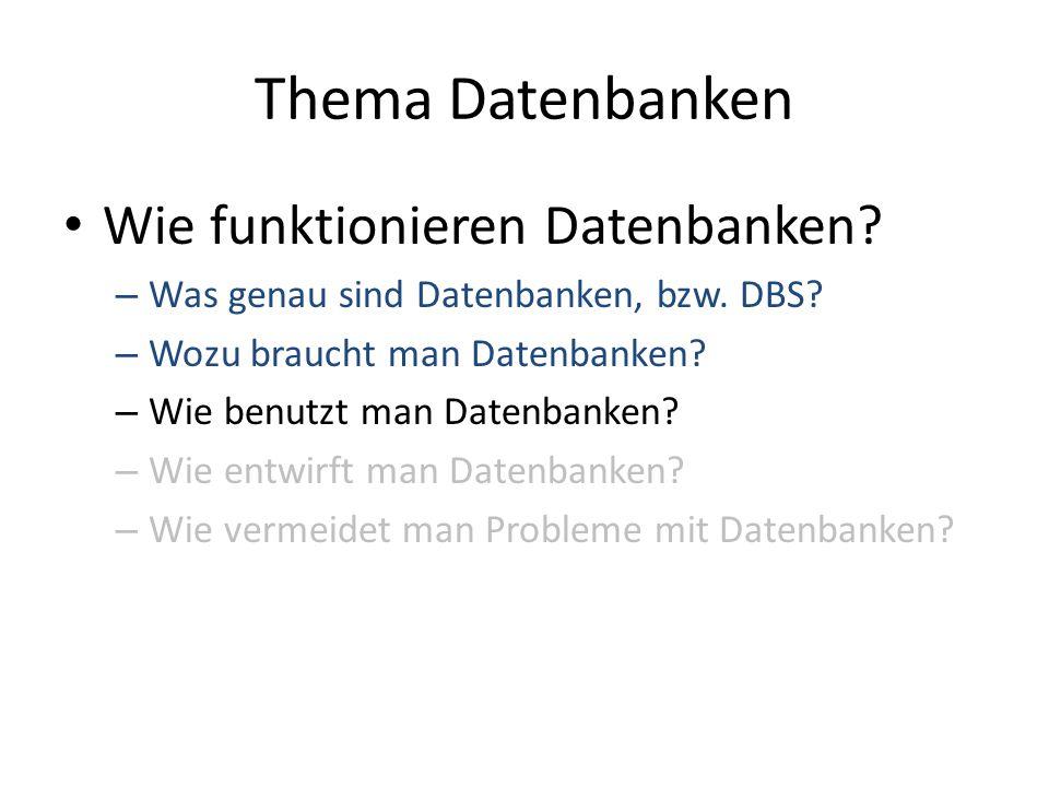Thema Datenbanken Wie funktionieren Datenbanken