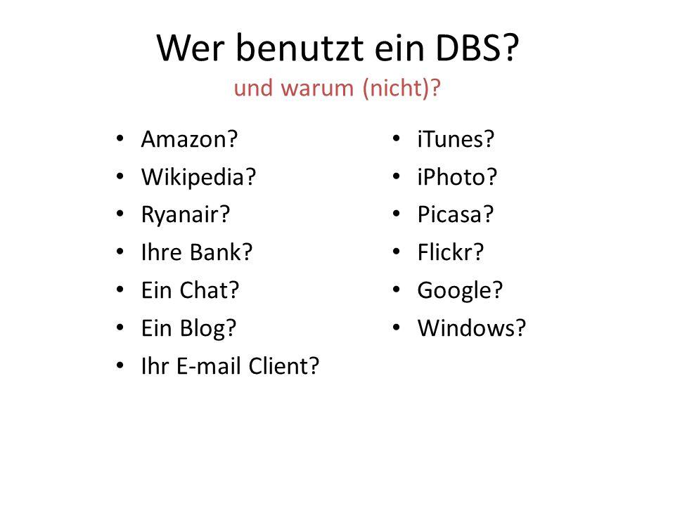 Wer benutzt ein DBS und warum (nicht)