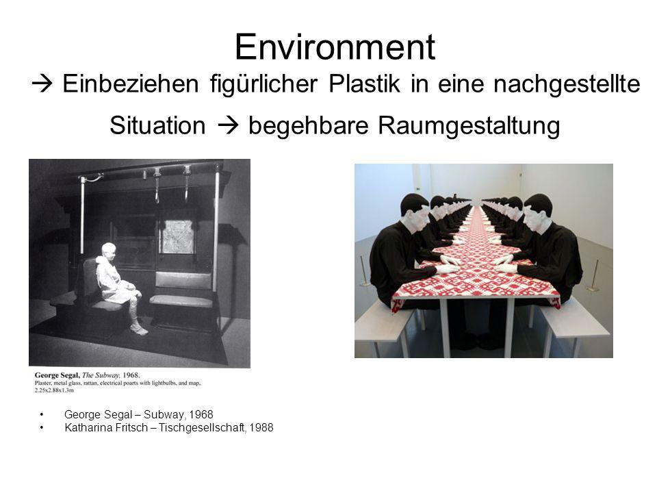 Environment  Einbeziehen figürlicher Plastik in eine nachgestellte Situation  begehbare Raumgestaltung