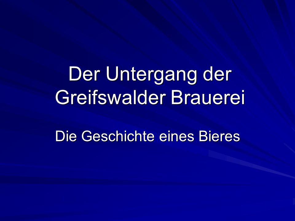 Der Untergang der Greifswalder Brauerei