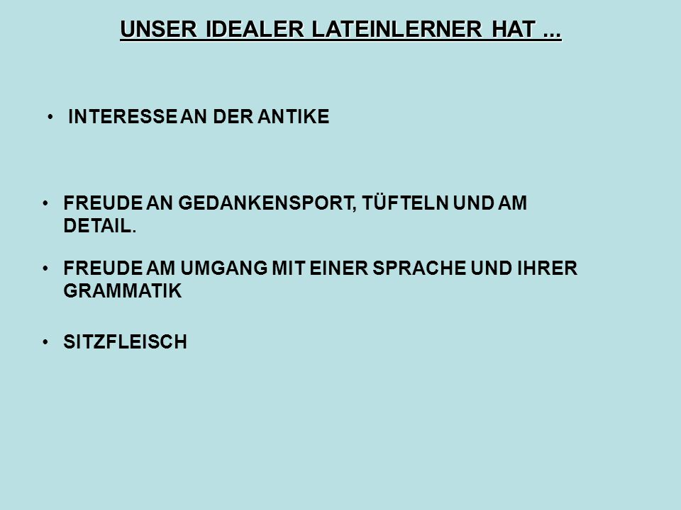 UNSER IDEALER LATEINLERNER HAT ...