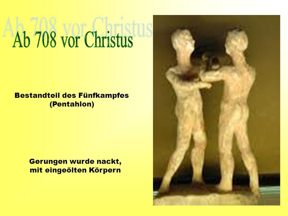 Ab 708 vor Christus Bestandteil des Fünfkampfes (Pentahlon)