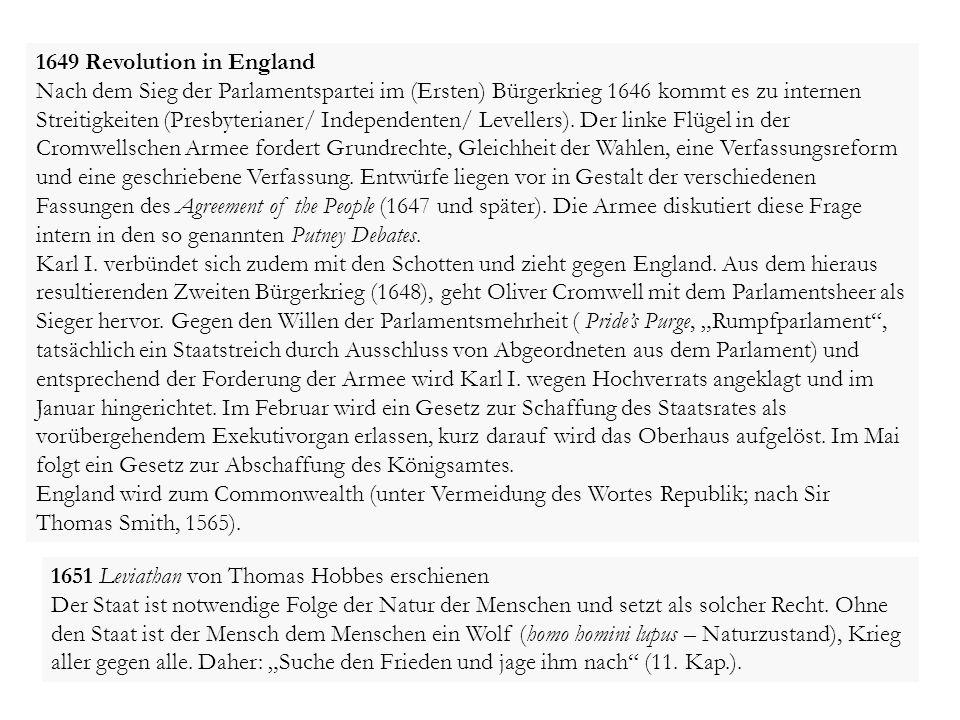 1649 Revolution in England Nach dem Sieg der Parlamentspartei im (Ersten) Bürgerkrieg 1646 kommt es zu internen.