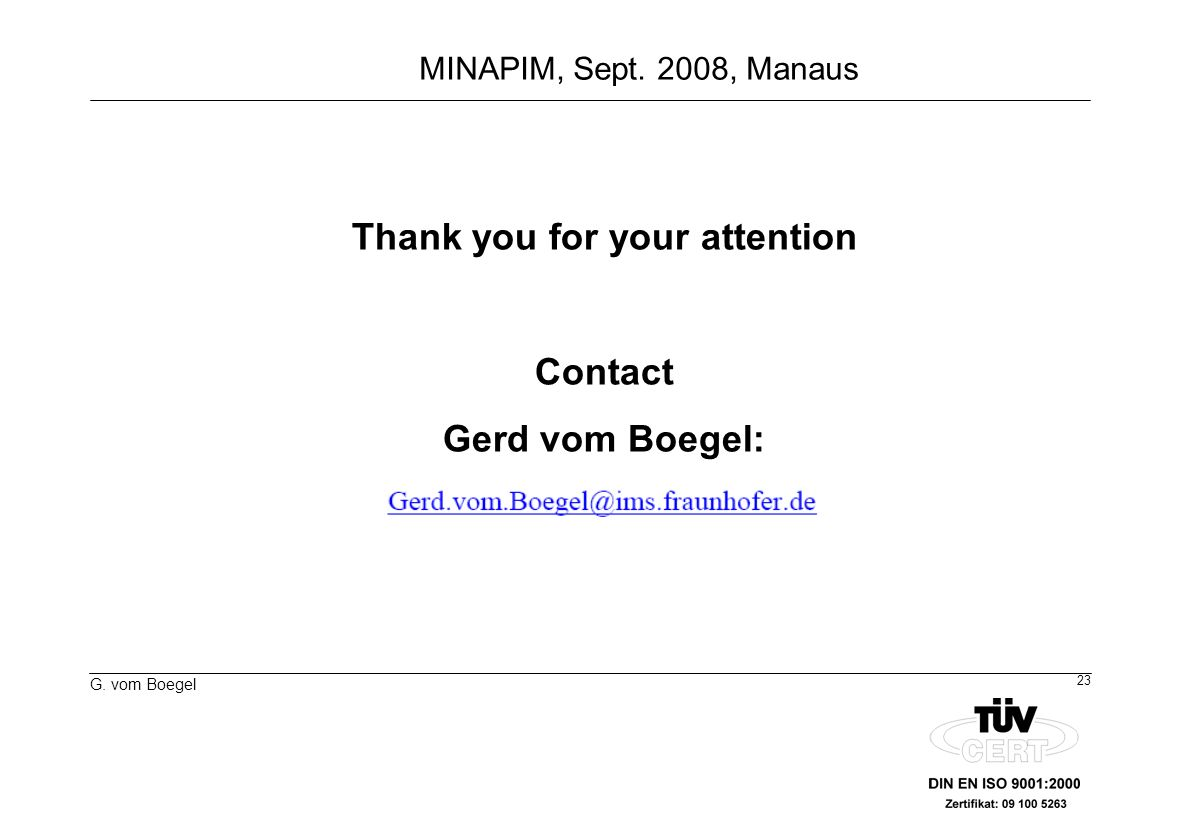 Thank you for your attention Contact Gerd vom Boegel: