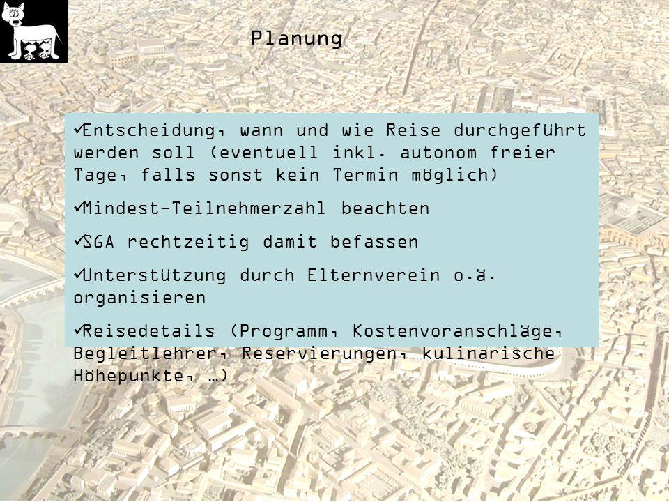 Planung Entscheidung, wann und wie Reise durchgeführt werden soll (eventuell inkl. autonom freier Tage, falls sonst kein Termin möglich)