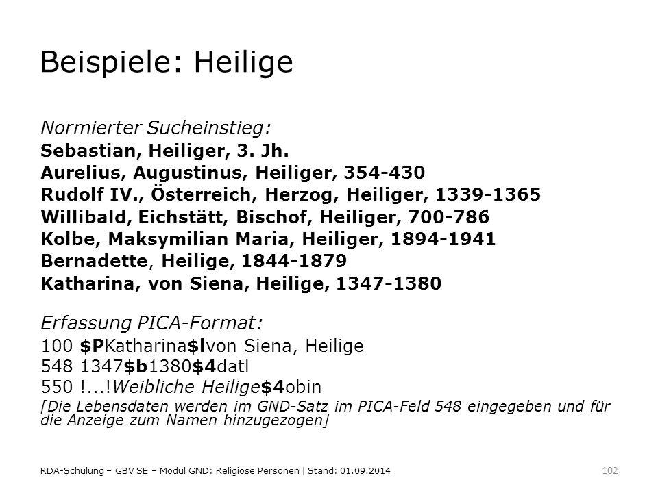 Beispiele: Heilige Normierter Sucheinstieg: Erfassung PICA-Format: