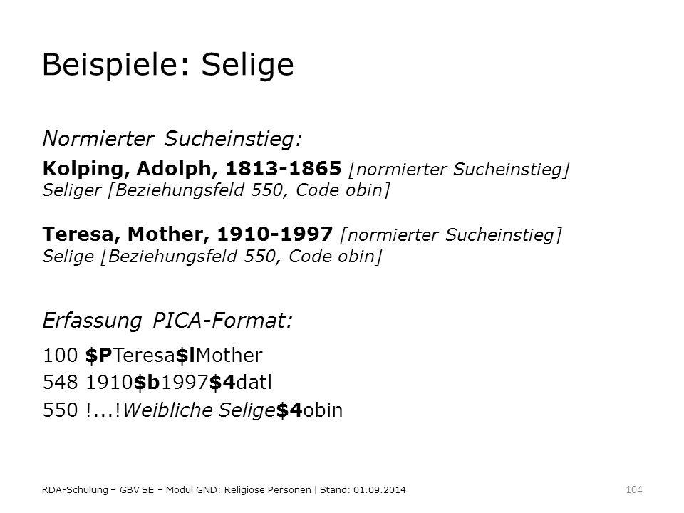 Beispiele: Selige Normierter Sucheinstieg: Erfassung PICA-Format: