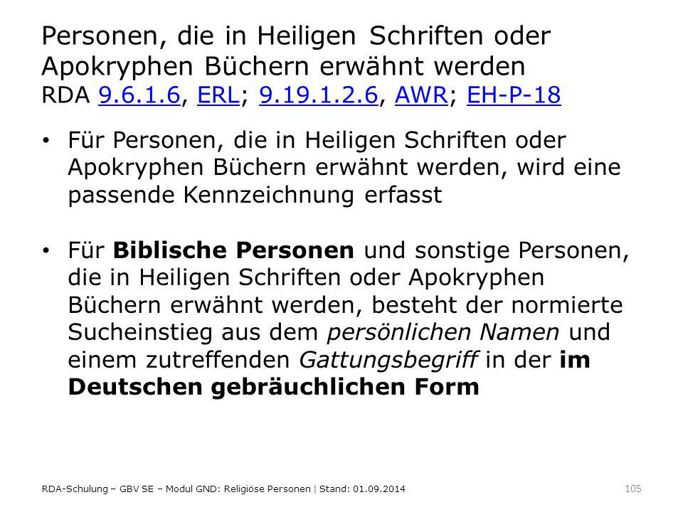 Personen, die in Heiligen Schriften oder Apokryphen Büchern erwähnt werden RDA 9.6.1.6, ERL; 9.19.1.2.6, AWR; EH-P-18