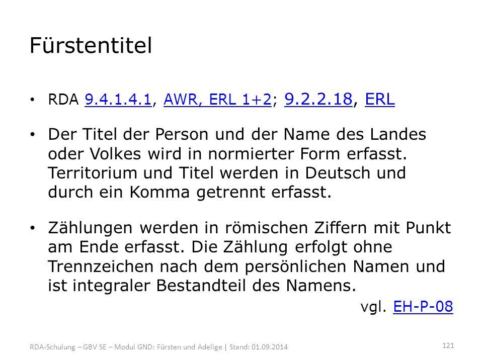 Fürstentitel RDA 9.4.1.4.1, AWR, ERL 1+2; 9.2.2.18, ERL.