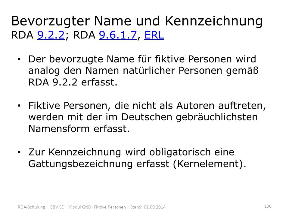 Bevorzugter Name und Kennzeichnung RDA 9.2.2; RDA 9.6.1.7, ERL