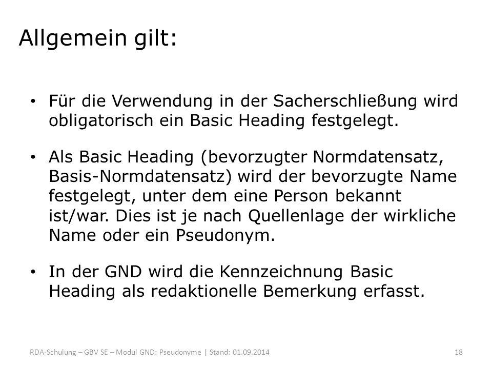 Allgemein gilt: Für die Verwendung in der Sacherschließung wird obligatorisch ein Basic Heading festgelegt.