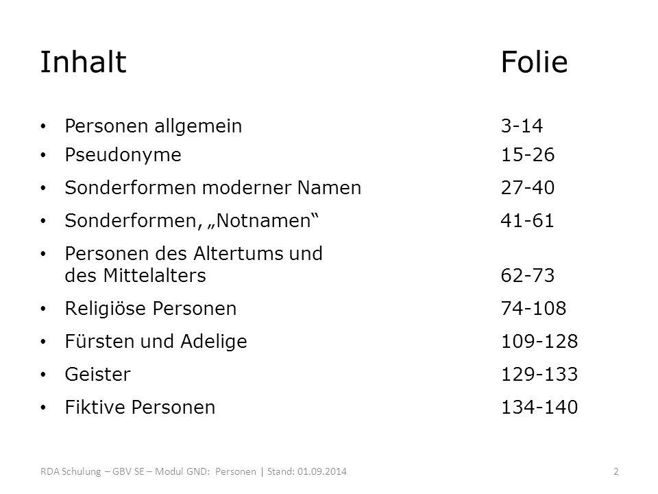 Inhalt Folie Personen allgemein 3-14 Pseudonyme 15-26