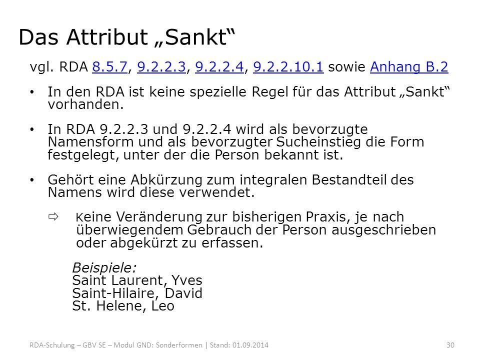 """Das Attribut """"Sankt vgl. RDA 8.5.7, 9.2.2.3, 9.2.2.4, 9.2.2.10.1 sowie Anhang B.2."""