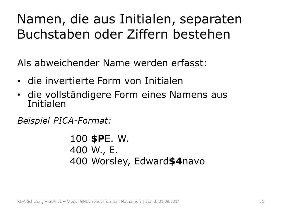 Namen, die aus Initialen, separaten Buchstaben oder Ziffern bestehen