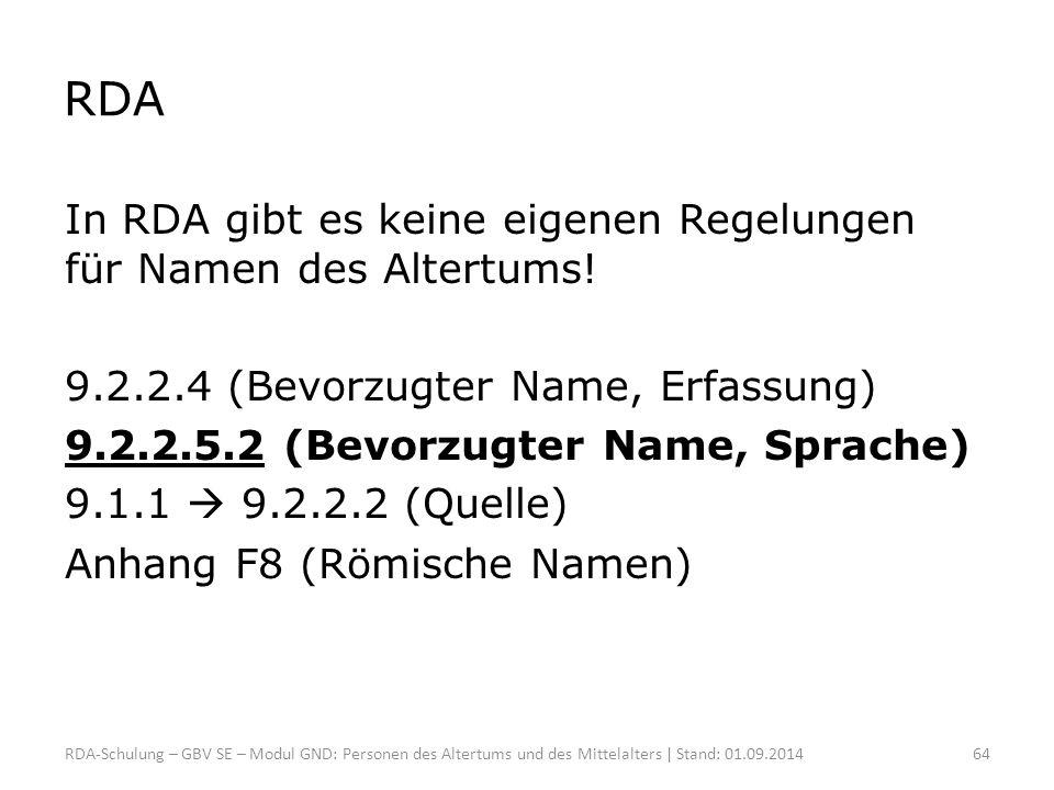 RDA In RDA gibt es keine eigenen Regelungen für Namen des Altertums!