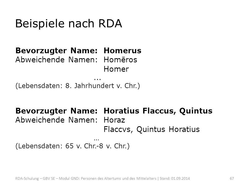 Beispiele nach RDA Bevorzugter Name: Homerus