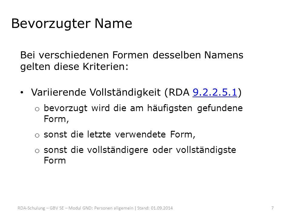 Bevorzugter Name Bei verschiedenen Formen desselben Namens gelten diese Kriterien: Variierende Vollständigkeit (RDA 9.2.2.5.1)