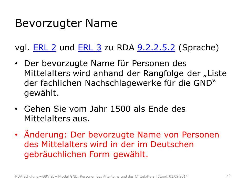 Bevorzugter Name vgl. ERL 2 und ERL 3 zu RDA 9.2.2.5.2 (Sprache)