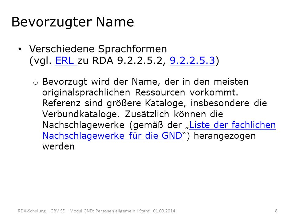 Bevorzugter Name Verschiedene Sprachformen (vgl. ERL zu RDA 9.2.2.5.2, 9.2.2.5.3)