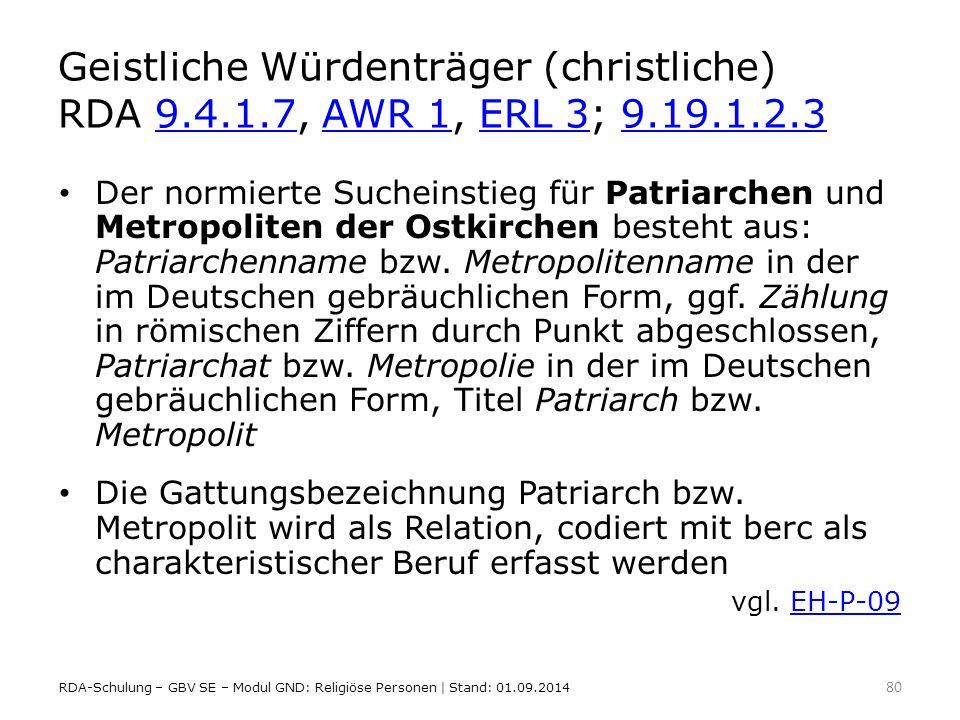 Geistliche Würdenträger (christliche) RDA 9. 4. 1. 7, AWR 1, ERL 3; 9