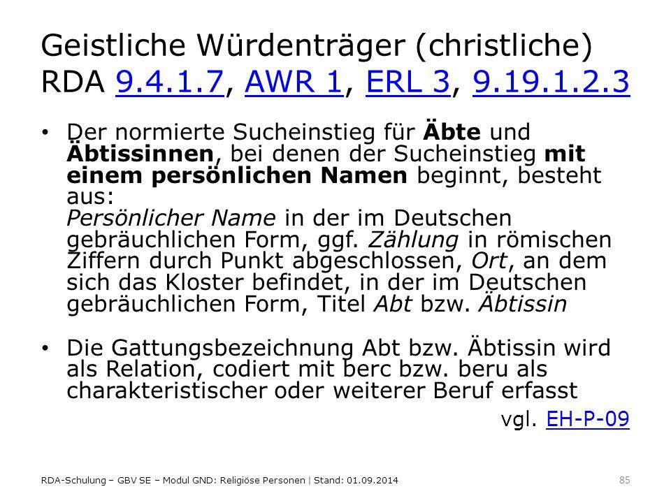 Geistliche Würdenträger (christliche) RDA 9. 4. 1. 7, AWR 1, ERL 3, 9
