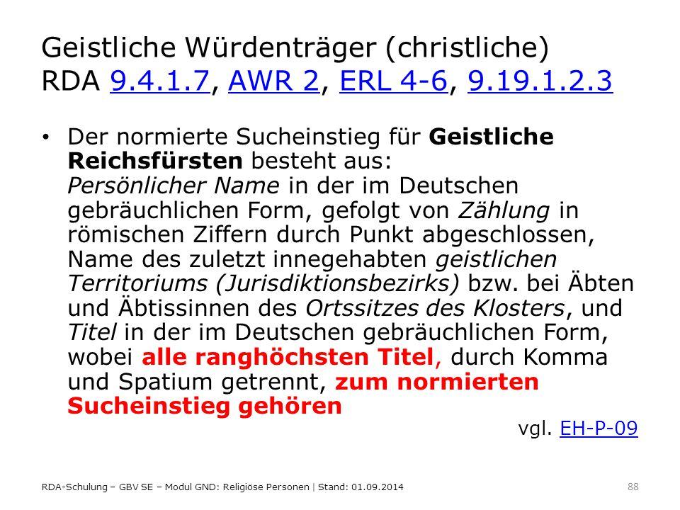 Geistliche Würdenträger (christliche) RDA 9.4.1.7, AWR 2, ERL 4-6, 9.19.1.2.3