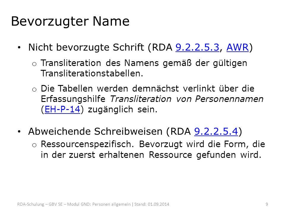 Bevorzugter Name Nicht bevorzugte Schrift (RDA 9.2.2.5.3, AWR)