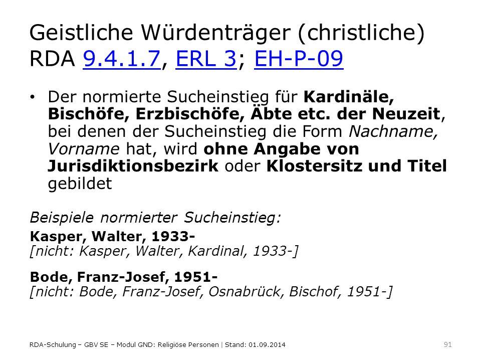 Geistliche Würdenträger (christliche) RDA 9.4.1.7, ERL 3; EH-P-09