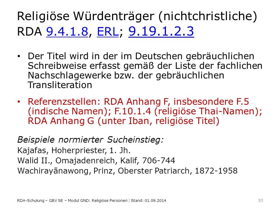 Religiöse Würdenträger (nichtchristliche) RDA 9.4.1.8, ERL; 9.19.1.2.3