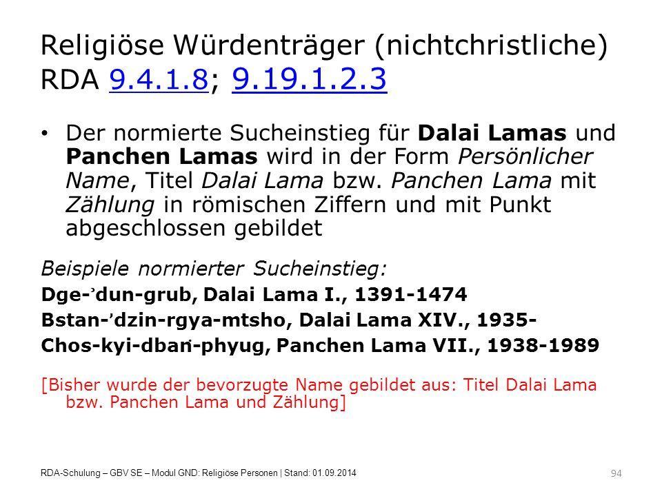 Religiöse Würdenträger (nichtchristliche) RDA 9.4.1.8; 9.19.1.2.3