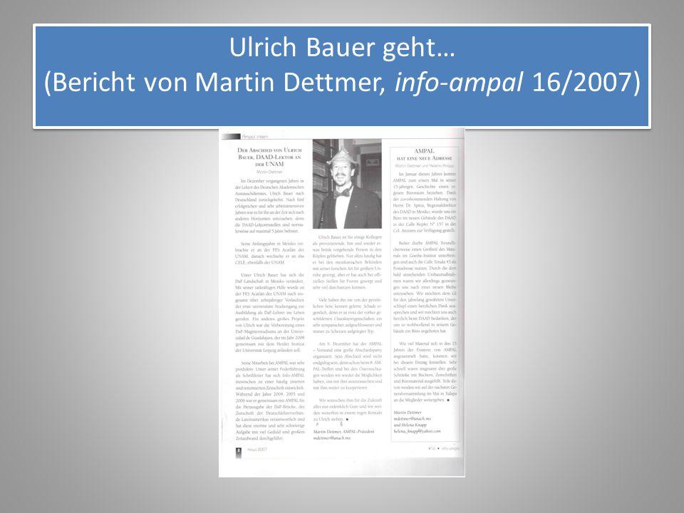 Ulrich Bauer geht… (Bericht von Martin Dettmer, info-ampal 16/2007)