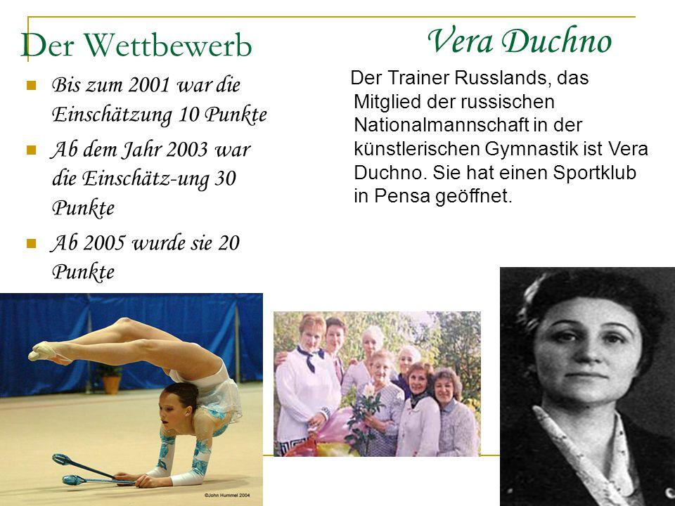 Vera Duchno Der Wettbewerb Bis zum 2001 war die Einschätzung 10 Punkte