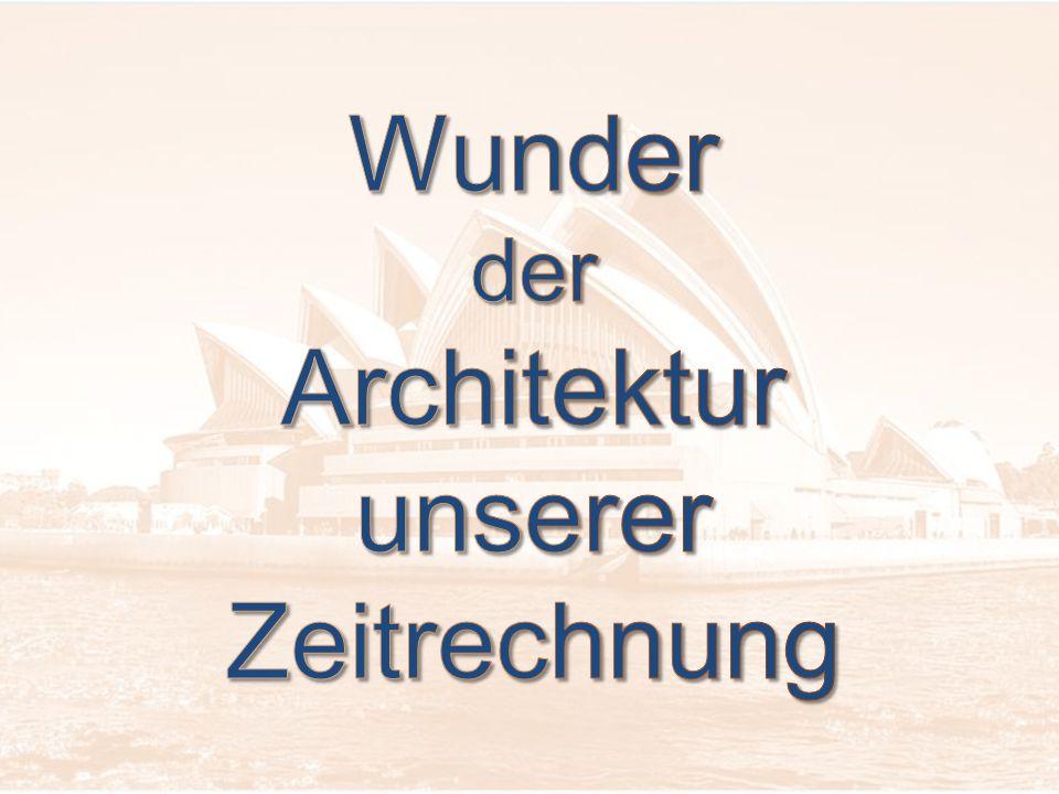 Wunder der Architektur unserer Zeitrechnung