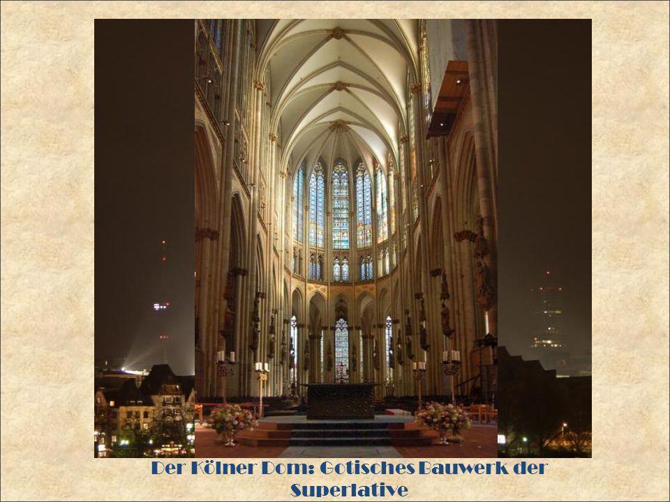 Der Kölner Dom: Gotisches Bauwerk der Superlative