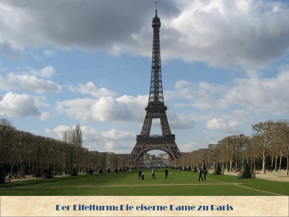 Der Eifelturm: Die eiserne Dame zu Paris