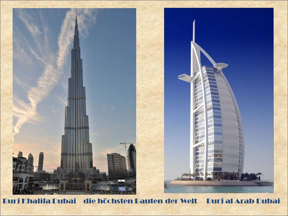 Burj Khalifa Dubai die höchsten Bauten der Welt Burj al Arab Dubai