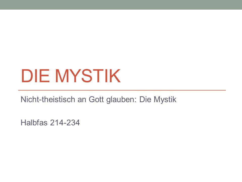 Nicht-theistisch an Gott glauben: Die Mystik Halbfas 214-234