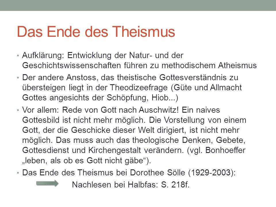 Das Ende des Theismus Aufklärung: Entwicklung der Natur- und der Geschichtswissenschaften führen zu methodischem Atheismus.