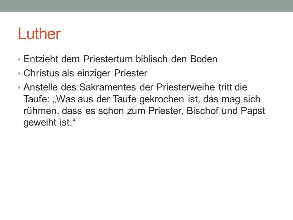 Luther Entzieht dem Priestertum biblisch den Boden