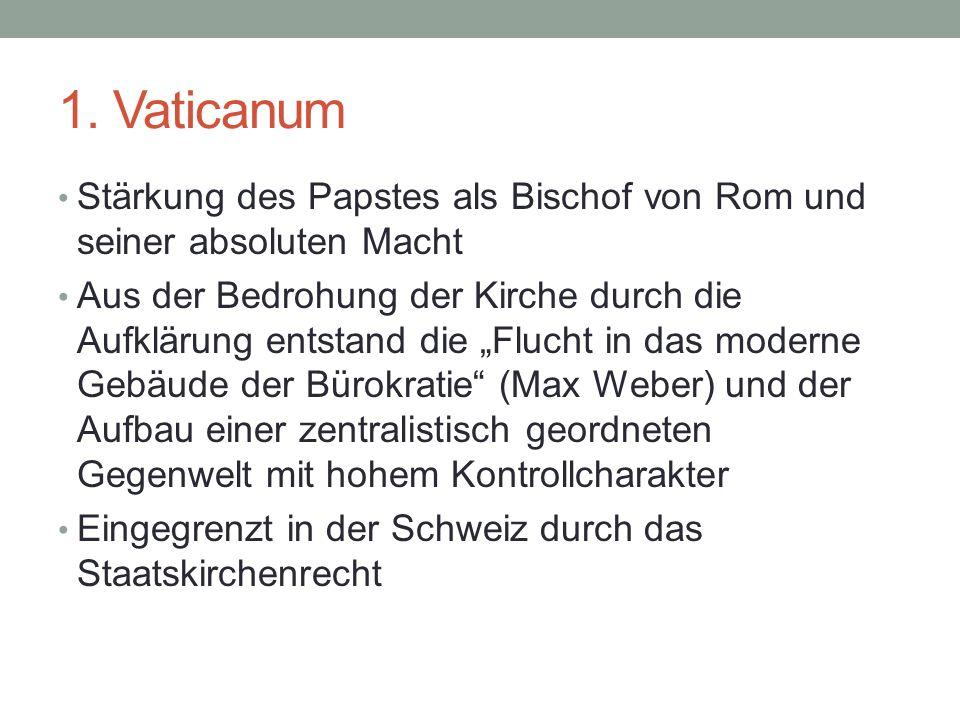 1. Vaticanum Stärkung des Papstes als Bischof von Rom und seiner absoluten Macht.
