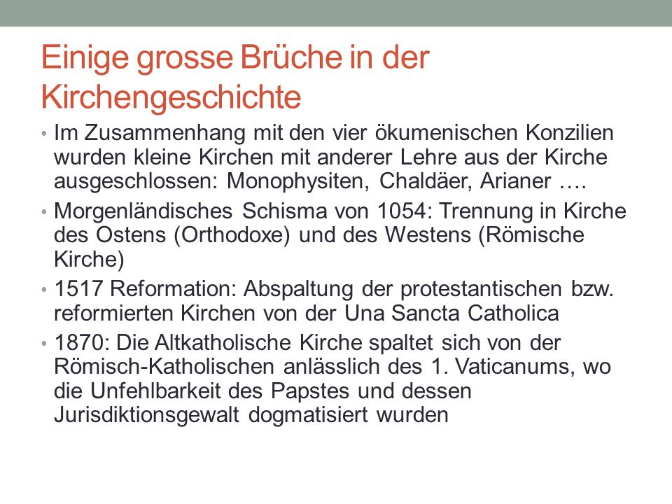 Einige grosse Brüche in der Kirchengeschichte