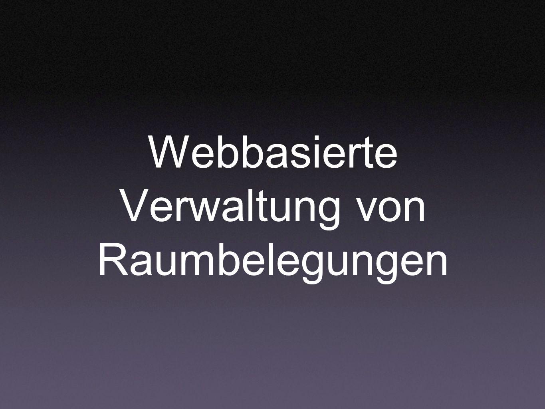 Webbasierte Verwaltung von Raumbelegungen