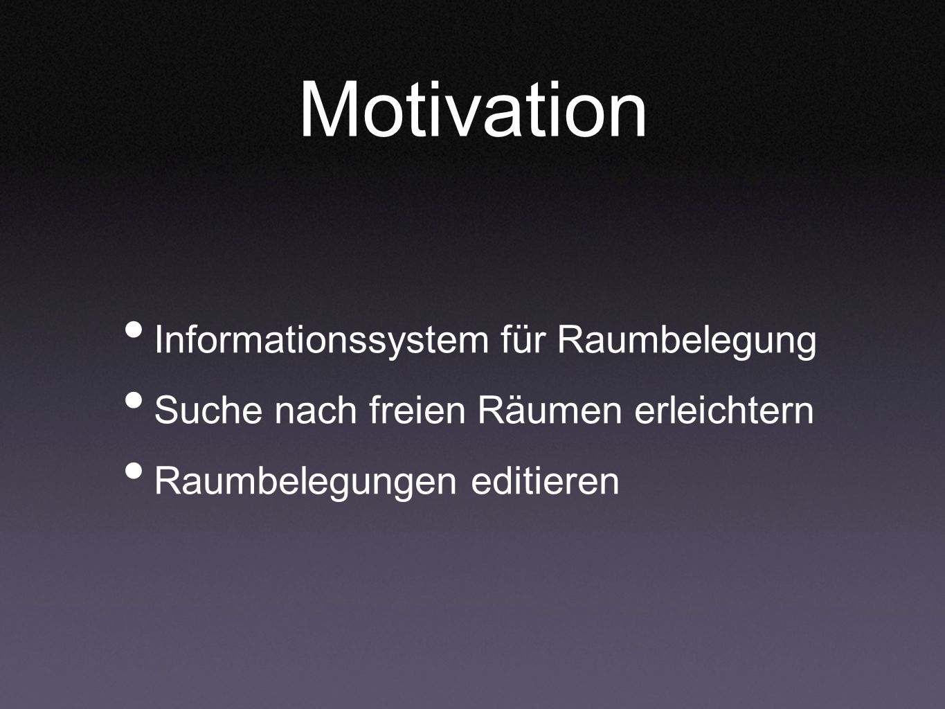 Motivation Informationssystem für Raumbelegung