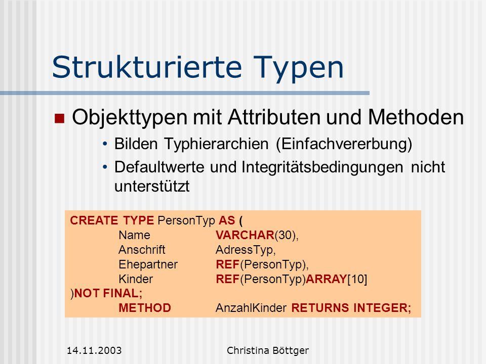 Strukturierte Typen Objekttypen mit Attributen und Methoden