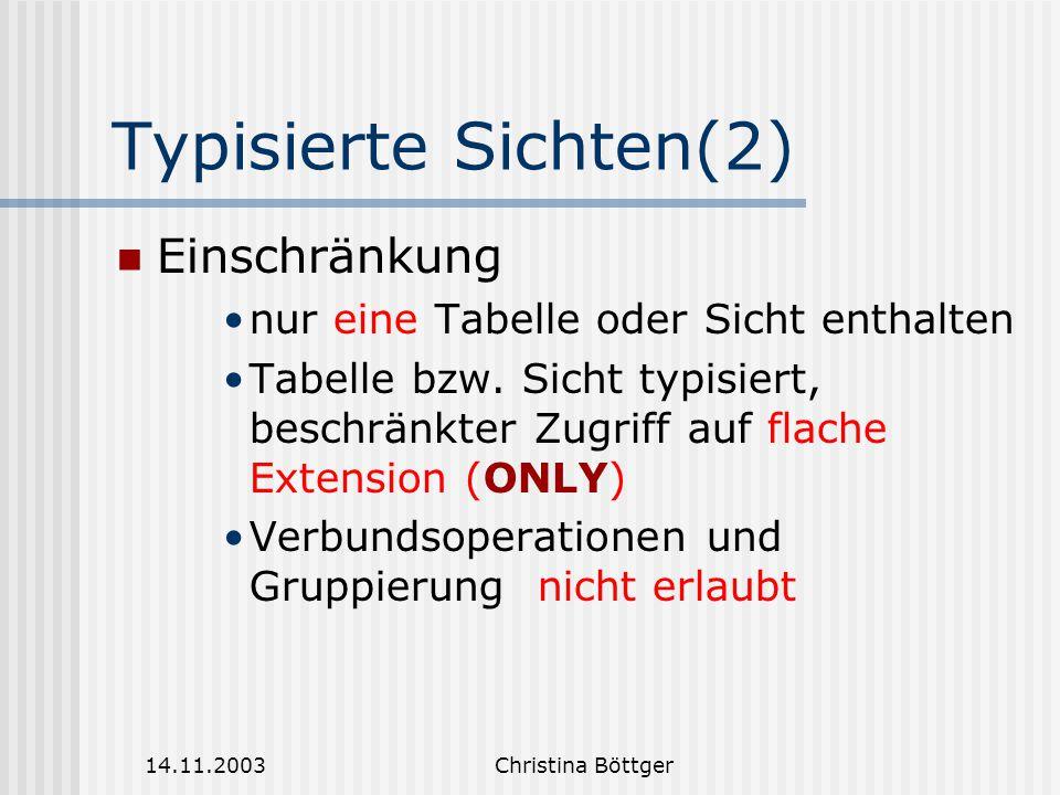 Typisierte Sichten(2) Einschränkung