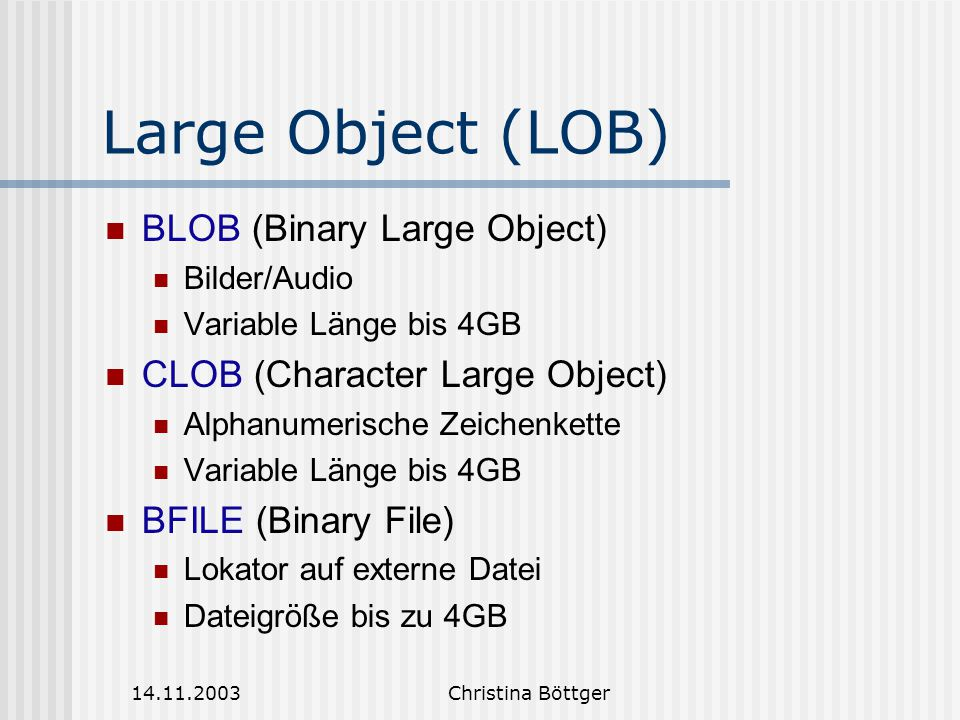 Large Object (LOB) BLOB (Binary Large Object)