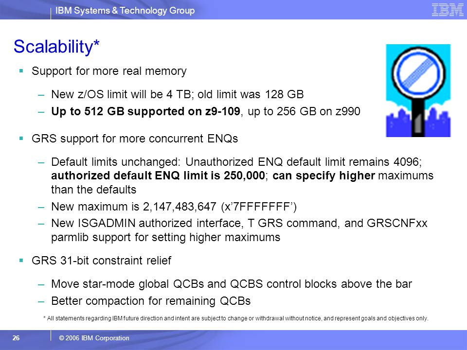 Scalability* Support for more real memory