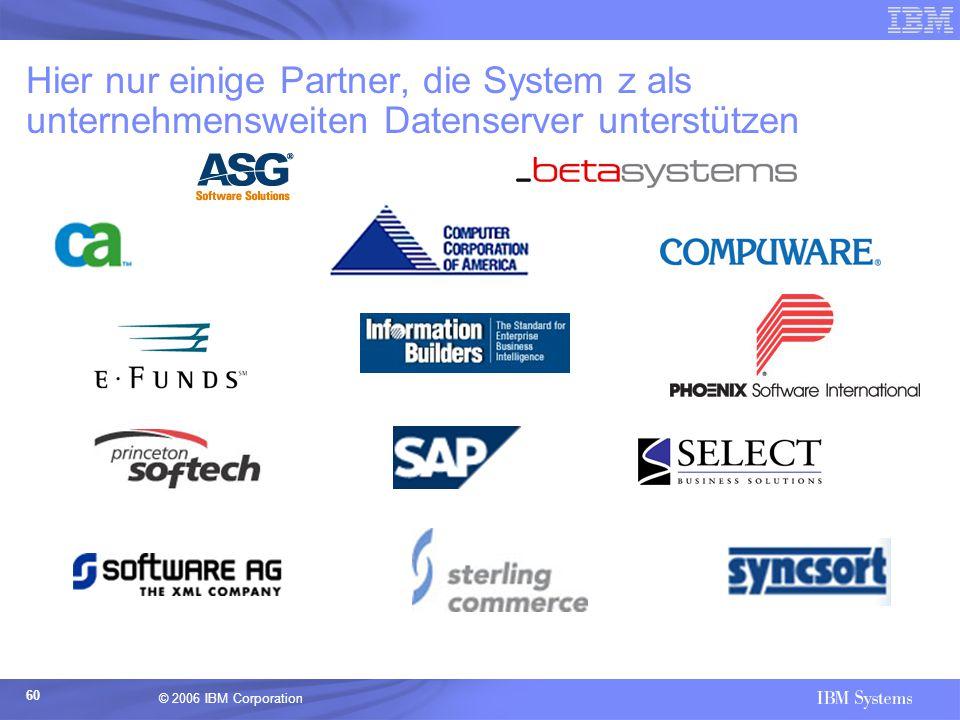Hier nur einige Partner, die System z als unternehmensweiten Datenserver unterstützen