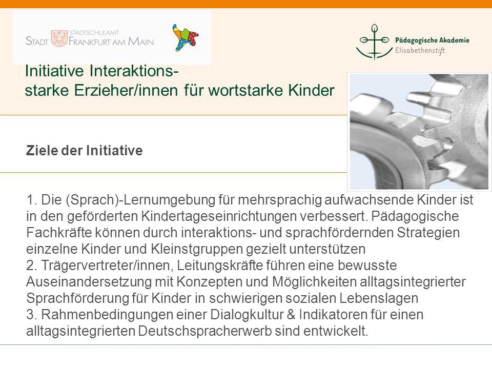 Initiative Interaktions- starke Erzieher/innen für wortstarke Kinder